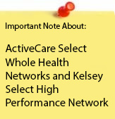 ActiveCare Select Whole Health Networks and Kelset Select High Performance Network